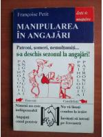 Francoise Petit - Manipularea in angajari