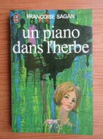 Anticariat: Francoise Sagan - Un piano dans l'herbe