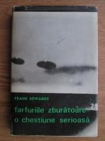 Frank Edwards - Farfuriile zburatoare. O chestiune serioasa