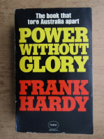 Anticariat: Frank Hardy - The book that tore Australia apart. Power without glory