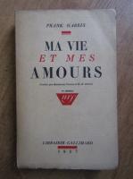 Anticariat: Frank Harris - Ma vie et mes amours (1937)
