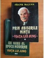 Frank Mc Lynn - Prin abisurile mintii. Un guru al epocii moderne. Viata lui Jung (2 volume)