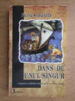 Frank Schaeffer - Dans de unul singur. Cautarea credintei ortodoxe in era falsei religii