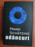 Frank Schatzing - Adancuri