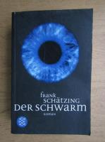 Frank Schatzing - Der Schwarm
