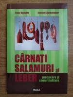 Anticariat: Franz Doppler, Roman Eibensteiner - Carnati, salamuri si leber (producere si comercializare)