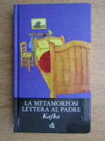 Anticariat: Franz Kafka - La metamorfosi. Lettera al padre