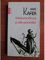 Franz Kafka - Metamorfoza si alte povestiri (Top 10+)