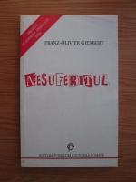 Franz Olivier Giesbert - Nesuferitul