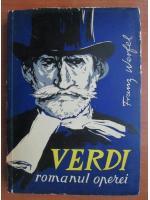 Anticariat: Franz Werfel - Verdi. Romanul operei