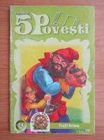 Fratii Grimm - Cartea cu cinci povesti