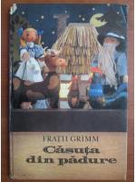 Anticariat: Fratii Grimm - Casuta din padure