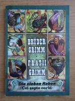Anticariat: Fratii Grimm - Cei sapte corbi (editie bilingva)