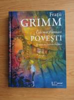 Fratii Grimm - Cele mai frumoase povesti