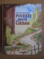 Fratii Grimm - Cele mai frumoase povestiri