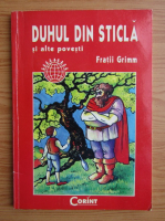 Fratii Grimm - Duhul din sticla si alte povesti