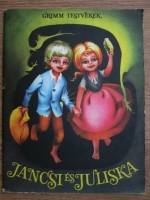 Fratii Grimm - Jancsi es Juliska