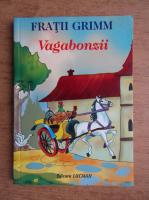 Anticariat: Fratii Grimm - Vagabonzii