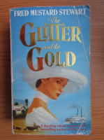 Anticariat: Fred Mustard Stewart - The glitter and the gold