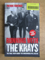 Anticariat: Freddie Foreman - Running with the krays the final truth about the enderworld we lived in