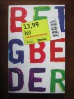 Anticariat: Frederic Beigbeder - 13.99 lei (editura Trei, 2011)
