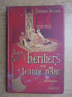 Frederic Dillaye - Les heritiers de Jeanne d'Arg (1888)