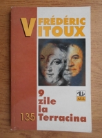 Anticariat: Frederic Vitoux - 9 zile la Terracina