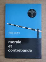 Frere Andre - Morale et contrebande