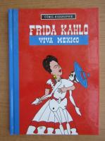 Anticariat: Frida Kahlo. Viva Mexico