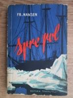 Anticariat: Fridtjof Nansen - Spre pol