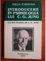 Frieda Fordham - Introducere in psihologia lui C. G. Jung
