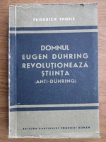 Friedrich Engels - Domnul Eugen Duhring revolutioneaza stiinta