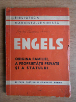 Friedrich Engels - Originea familiei, a proprietatii private si a statului (1948)