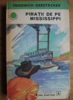 Anticariat: Friedrich Gerstacker - Piratii de pe Mississippi