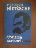 Friedrich Nietzsche - Aforisme. Scrisori