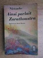 Friedrich Nietzsche - Ainsi parlait Zarathoustra