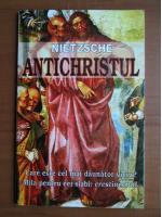 Anticariat: Friedrich Nietzsche - Antichristul