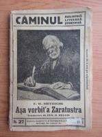 Friedrich Nietzsche - Asa vorbit-a Zaratustra (1922)