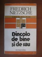 Friedrich Nietzsche - Dincolo de bine si de rau