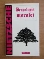 Anticariat: Friedrich Nietzsche - Genealogia moralei
