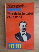 Friedrich Nietzsche - Par-dela le bien et le mal