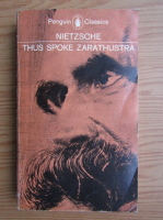 Anticariat: Friedrich Nietzsche - Thus spoke Zarathustra