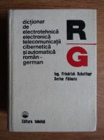 Anticariat: Friedrich Schattner - Dictionar de electrotehnica, electronica, telecomunicatii, cibernetica si automatica roman-german