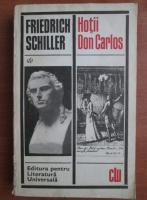 Anticariat: Friedrich Schiller - Hotii. Don Carlos