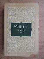 Friedrich Schiller - Teatru (volumul 2)