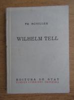 Friedrich Schiller - Wilhelm Tell, drama in cinci acte