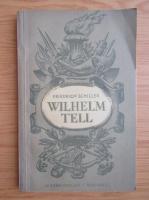 Friedrich Schiller - Wilhelm Tell