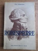 Friedrich Sieburg - Robespierre (editie veche)