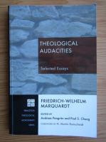 Anticariat: Friedrich-Wilhelm Marquardt - Theological audacities