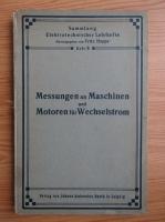 Fritz Hoppe - Messungen an Maschinen und Motoren fur Ein-und Mehrphasen-Wechselstrome (1910)